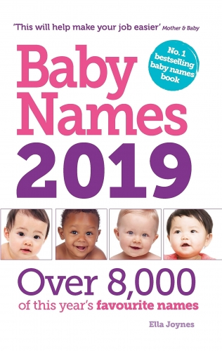 Baby Names 2019 - Over 8,000 of this years favourite names by Ella Joynes