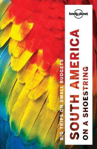 Lonely Planet South America on a shoestring by Various