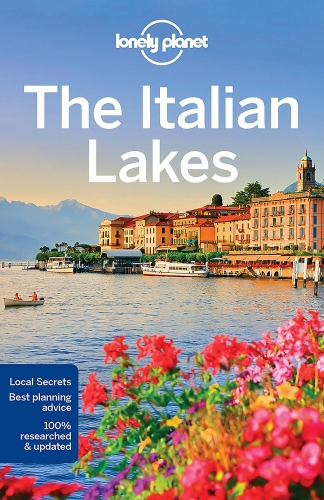 Lonely Planet The Italian Lakes Travel Guide by Paula Hardy, Marc Di Duca, Regis St Louis