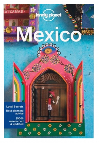 Lonely Planet Mexico by John Noble, Kate Armstrong, Stuart Butler, John Hecht, Tom Masters, Josephine Quintero, Brendan Sainsbury, Andy Symington