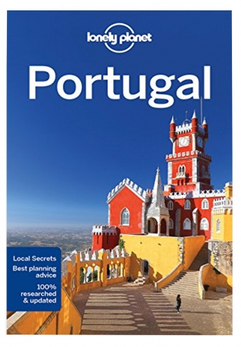Lonely Planet Portugal (Travel Guide) by Lonely Planet, Regis St Louis, Kate Armstrong, Kerry Christiani, Marc Di Duca, Anja Mutic, Kevin Raub