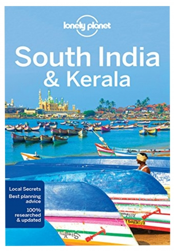 Lonely Planet South India and  Kerala - Travel Guide by Lonely Planet, Isabella Noble, Paul Harding, Kevin Raub, Sarina Singh, Iain Stewart