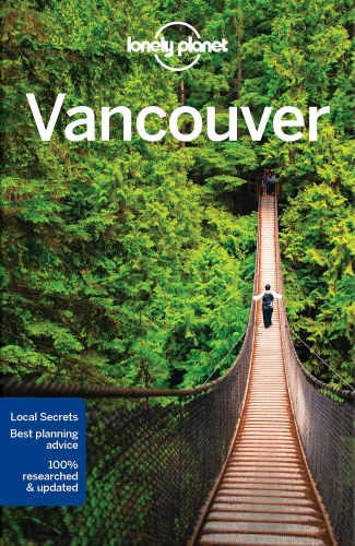 Lonely Planet Vancouver Travel Guide by John Lee