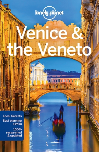 Lonely Planet Venice & the Veneto (Travel Guide) by Various