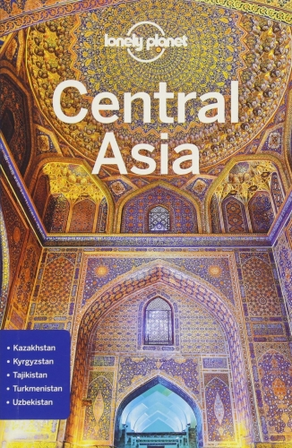 Lonely Planet Central Asia (Travel Guide) by Various