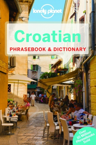 Lonely Planet Croatian Phrasebook and Dictionary by Gordana and Ivan Ivetac