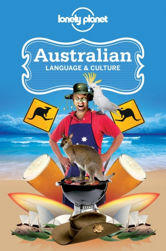 Lonely Planet Australian Language and Culture Phrasebook by Various