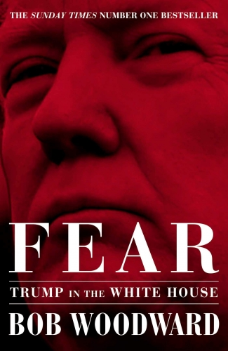 Fear - Trump in the White House By Bob Woodward by Bob Woodward