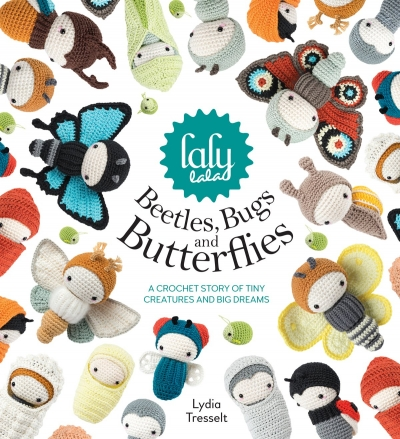 A Crochet Story of Tiny Creatures and Big Dreams Lydia Tresselt by Lydia Tresselt