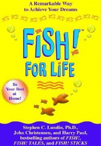 Fish for Life A Remarkable Way to Achieve Your Dreams by