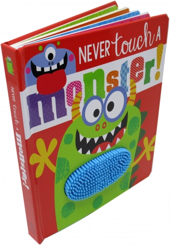 Never Touch a Monster (Touch and Feel) by Rosie Greening (Author) Stuart Lynch (Illustrator)