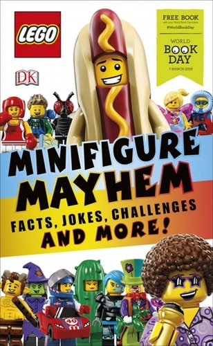 LEGO Minifigure Mayhem - Facts, Jokes, Challenges and More World Book Day 2019 by Beth Davies & Helen Murray