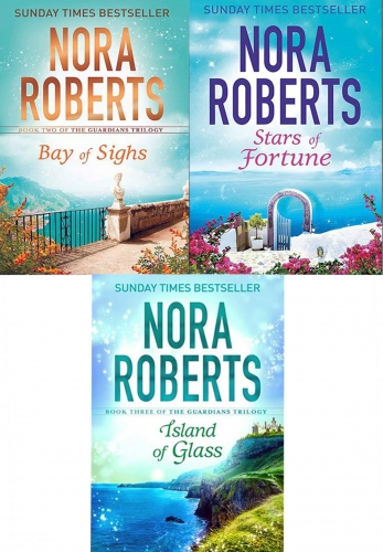 Nora Roberts Guardians Trilogy Book Collection Set (Stars of Fortune, Bay of Sighs, Island of Glass) by Nora Roberts