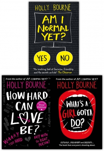 The Spinster Club Series Holly Bourne 3 Book Collection Set - Whats A girl Gotta Do, How Hard Can Love Be, Am i Normal Yet by Holly Bourne