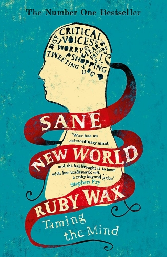 Sane New World Taming the Mind by Ruby Wax