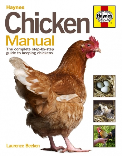 Haynes Chicken Manual - The Complete Step-by-step Guide to Keeping Chickens by Haynes