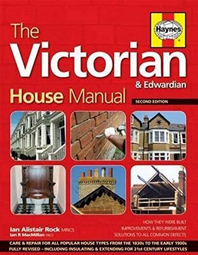 Haynes The Victorian House Manual - Care and Repair For All Popular House Types by Haynes