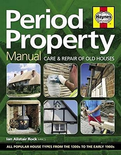 Haynes Period Property Manual Care And Repair Of Old Houses by Haynes