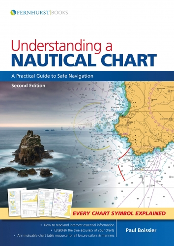Understanding a Nautical Chart - A Practical Guide to Safe Navigation by Paul Boissier