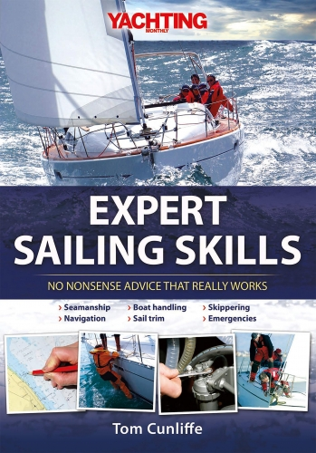 Expert Sailing Skills - No Nonsense Advice That Really Works by Tom Cunliffe