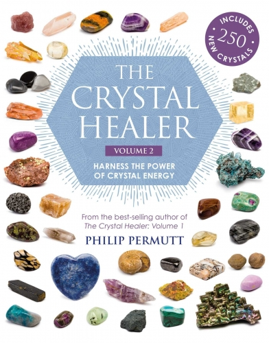 The Crystal Healer Volume 2 Harness the power of crystal energy Includes 250 new crystals by Philip Permutt
