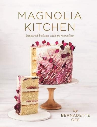 Magnolia Kitchen - Inspired Baking with Personality Hardback by Bernadette Gee