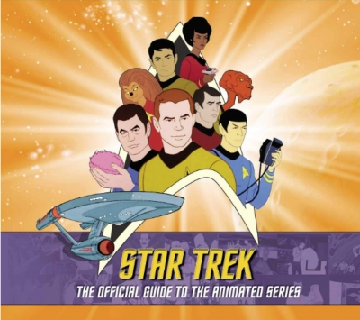 Star Trek - The Official Guide to the Animated Series by Rich Scheips and Aaron Harvey