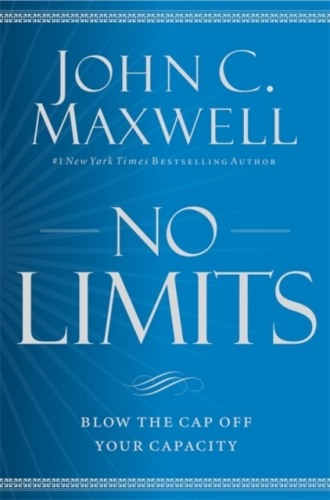 No Limits Blow the CAP Off Your Capacity by John C. Maxwell