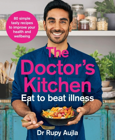 The Doctors Kitchen - Eat to Beat Illness by Rupy Aujla