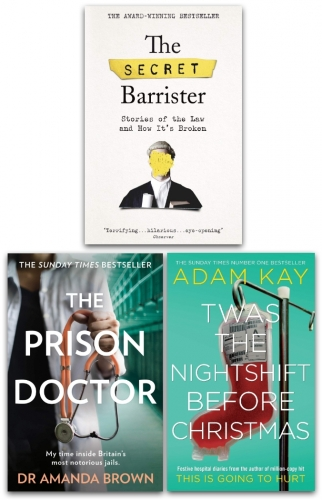 The Prison Doctor, The Secret Barrister, Twas The Nightshift Before Christmas - Hardcover 3 Books Collection Set by Adam Kay, Dr Amanda Brown, The Secret Barrister