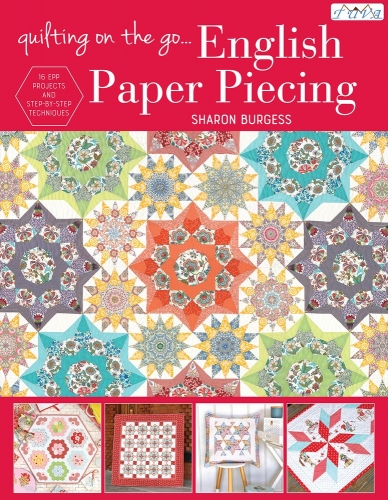 Quilting on the Go - English Paper Piecing by Sharon Burgess