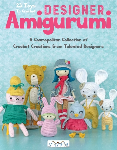 Designer Amigurumi  - A Cosmopolitan Collection of Crochet Creations from Talented Designers by Various
