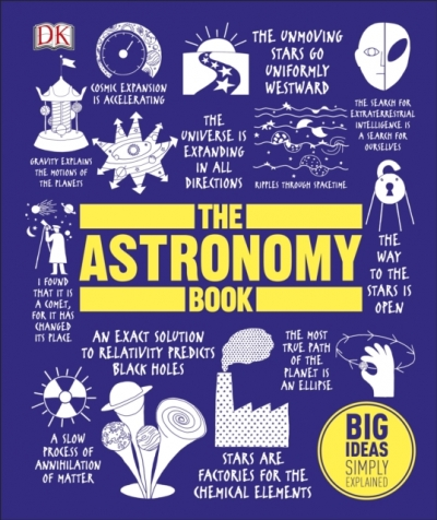 The Astronomy Book - Big Ideas Simply Explained by DK