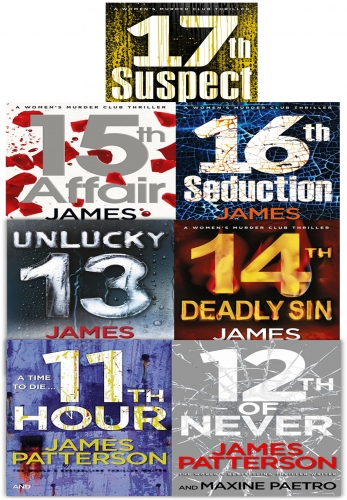 James Pattersons Collection The Women Murder Club Set of 7 Books (11-17) (Hour, Never, Unlucky, Deadly Sin, Affair, Seduction, Suspect) by James Patterson