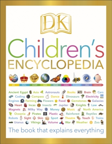 DK Childrens Encyclopedia - The Book that Explains Everything by Dorling Kindersley