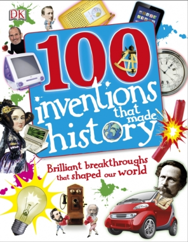 100 Inventions That Made History by Dorling Kindersley