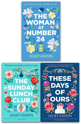 Juliet Ashton 3 Books Collection Set - These Days of Ours, The Woman At Number 24, The Sunday Lunch Club by Juliet Ashton