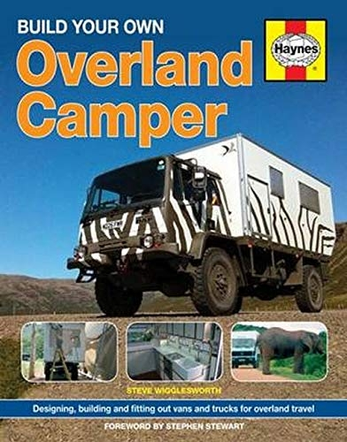 Build Your Own Overland Camper Manual by Steven Wigglesworth