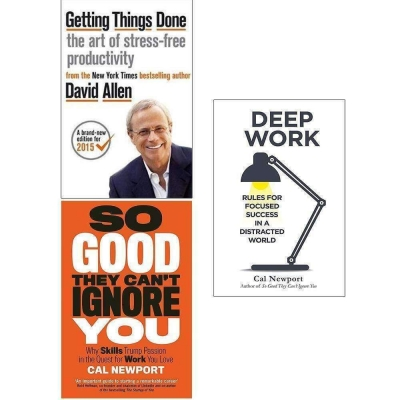 Getting Things Done, So Good They Can't Ignore You, Deep Work 3 Books Collection Set by David Allen and Cal Newport