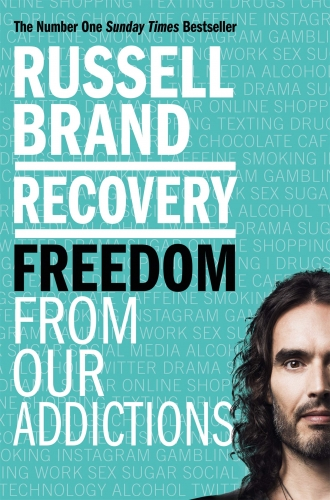Recovery - Freedom From Our Addictions by Russell Brand
