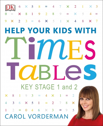 Help Your Kids with Times Tables, Ages 5-11 (Key Stage 1-2) by Carol Vorderman