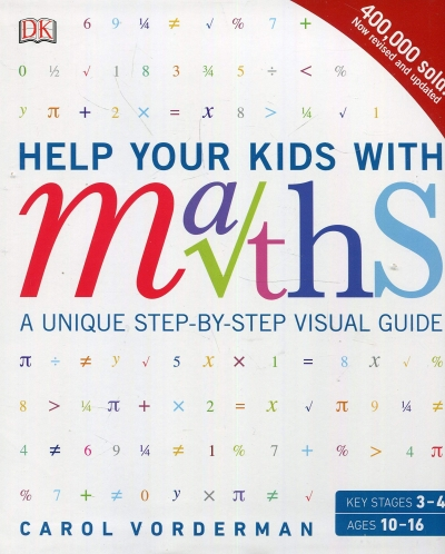 Help Your Kids with Maths, Ages 10-16 (Key Stages 3-4) by Carol Vorderman