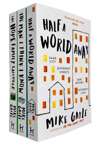 Mike Gayle 3 Books Collection Set - Half a World Away, The Man I Think I Know, The Hope Family Calendar by Mike Gayle