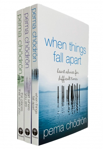 Pema Chodron Collection 3 Book Set - Start Where You Are, The Places That Scare You, When Things Fall Apart by Pema Chodron