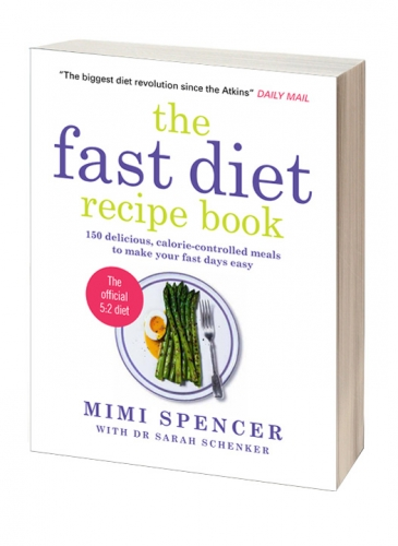 The Fast Diet Recipe Book - 150 Delicious, Calorie-controlled Meals to Make Your Fasting Days Easy by Mimi Spencer