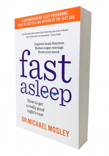 Fast Asleep - How to get a really good nights rest by Dr Michael Mosley