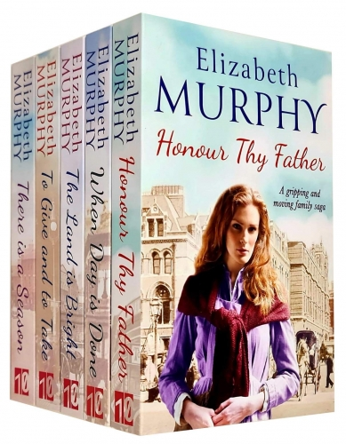 Elizabeth Murphy Liverpool Sagas Collection 5 Books Set - Honour Thy Father, When Day is Done, The Land is Bright, To Give and To Take and More by Elizabeth Murphy