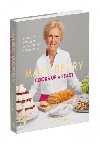 Mary Berry Cooks Up A Feast - Favourite Recipes for Occasions and Celebrations by Mary Berry