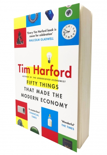 Fifty Things that Made the Modern Economy by Tim Harford by Tim Harford