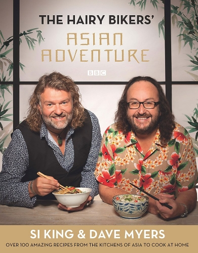 The Hairy Bikers Asian Adventure by Hairy Bikers